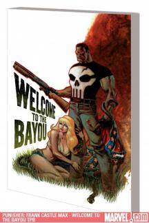 Punisher: Frank Castle Max - Welcome to the Bayou (Trade Paperback)