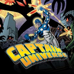 Captain Universe: The Hero Who Could Be You (2013 - Present)