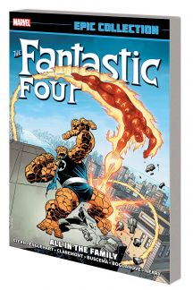 Fantastic Four Epic Collection: All in the Family (Trade Paperback)