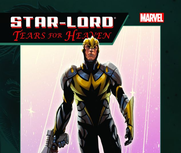 STAR-LORD: TEARS FOR HEAVEN