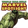 Marvel Spotlight: World War Hulk