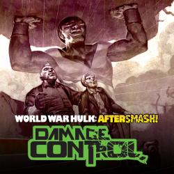 World War Hulk: Aftersmash! - Damage Control (2008)