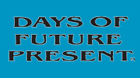 Days of Future Present