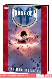 House of M: No More Mutants (Hardcover)