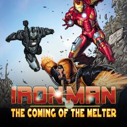 Iron Man: The Coming of the Melter! (2013 - Present)