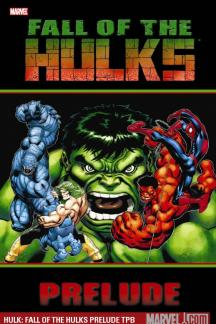 Hulk: Fall of the Hulks Prelude (Trade Paperback)