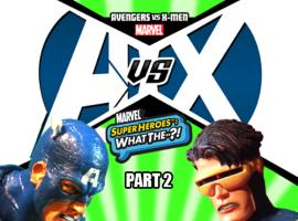 Marvel Super Heroes: What The--?! AvX Pt. 2