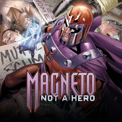 Magneto: Not a Hero (2011 - 2012)