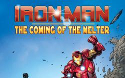 IRON MAN: THE COMING OF THE MELTER! 1