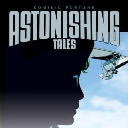ASTONISHING TALES: DOMINIC FORTUNE #1