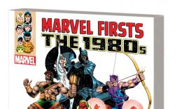 MARVEL FIRSTS: THE 1980S VOL. 1 TPB