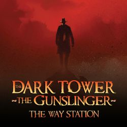 Dark Tower: The Gunslinger - The Way Station (2013-2012)