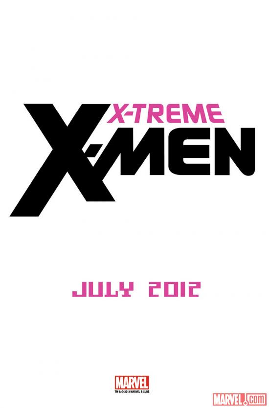 X-Treme X-Men WonderCon 2012 teaser