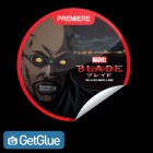 Check-in to the Blade Anime on GetGlue