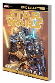 Star Wars Legends Epic Collection: The Old Republic Vol. 1 (Trade Paperback)
