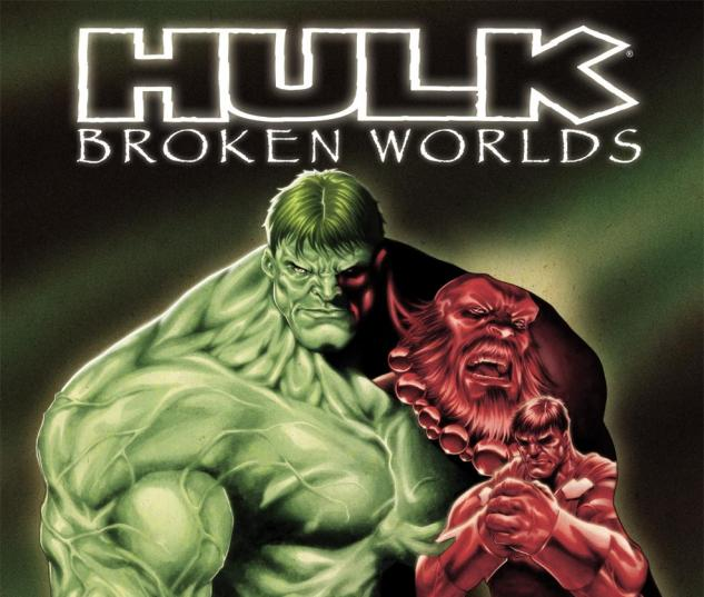 Hulk: Broken Worlds (2009) #1