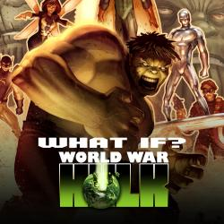 What If? World War Hulk (2009)
