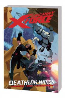 UNCANNY X-FORCE VOL. 2: DEATHLOK NATION TPB (Trade Paperback)