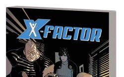 X-FACTOR BY PETER DAVID: THE COMPLETE COLLECTION VOL. 1 TPB