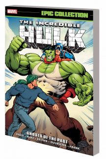 Incredible Hulk Epic Collection: Ghosts of the Past (Trade Paperback)