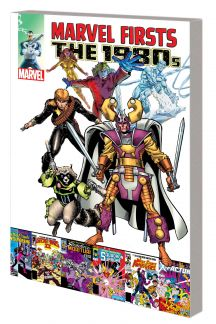 Marvel Firsts: The 1980s (Trade Paperback)