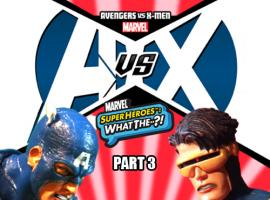 Marvel Super Heroes: What The--?! AvX Pt. 3