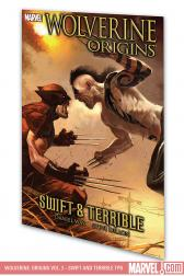 Wolverine: Origins Vol. 3 - Swift and Terrible (Trade Paperback)