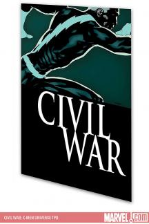 Civil War: X-Men Universe (Trade Paperback)