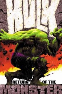 Incredible Hulk Vol. I: Return of the Monster (Trade Paperback)