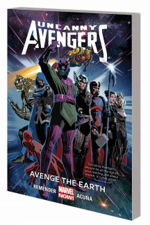 Uncanny Avengers: Avenge the Earth (Trade Paperback)