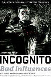 Incognito: Bad Influences #4