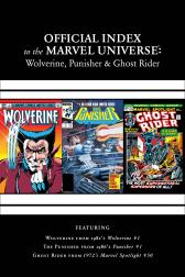 Wolverine, Punisher &amp; Ghost Rider: Official Index to the Marvel Universe Marvel Universe #1 